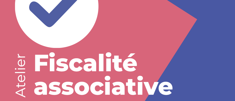 atelier Fiscalité de son association